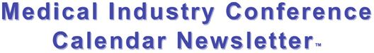 Medical Industry Conference Calendar Newsletter(tm)