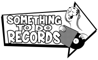 Something To Do Records