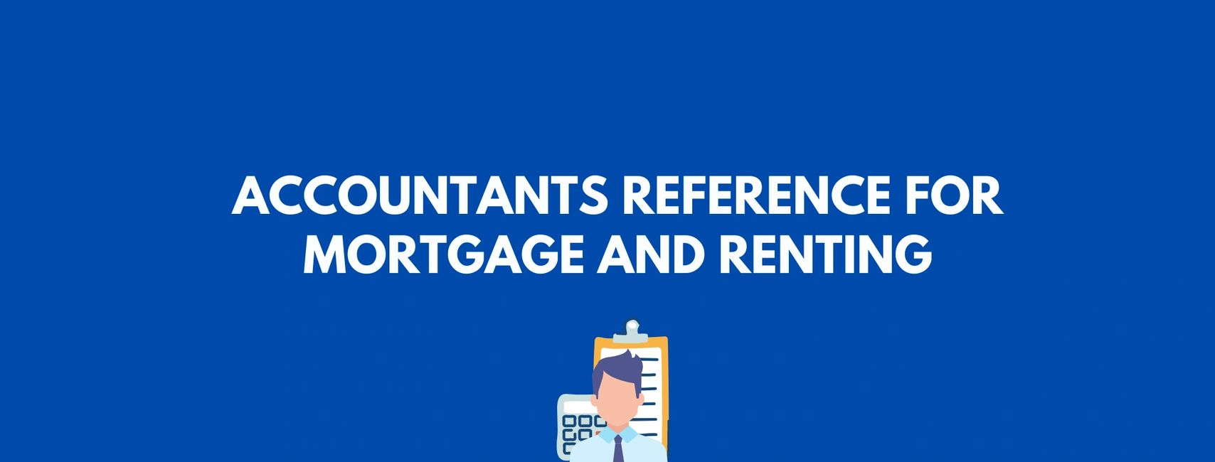 Accountants Reference for Mortgage and Renting (Letting)