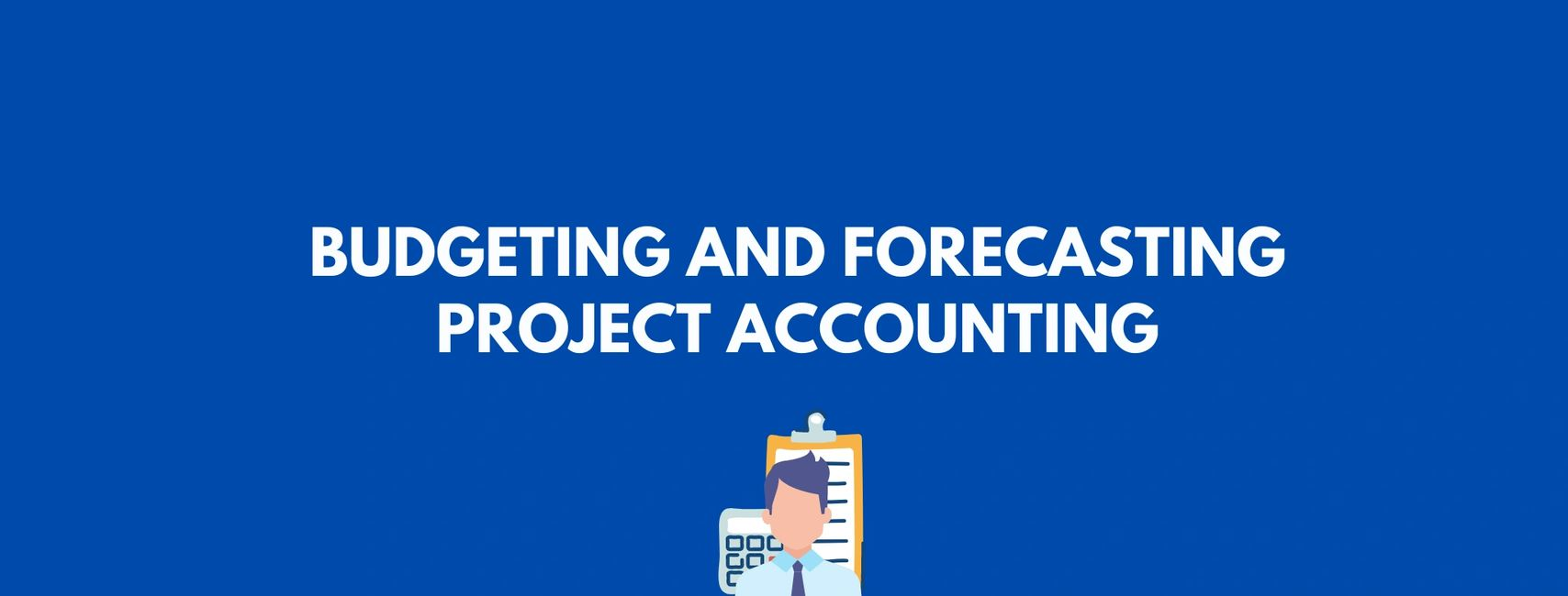 Budgeting and Forecasting - Project Accounting - London