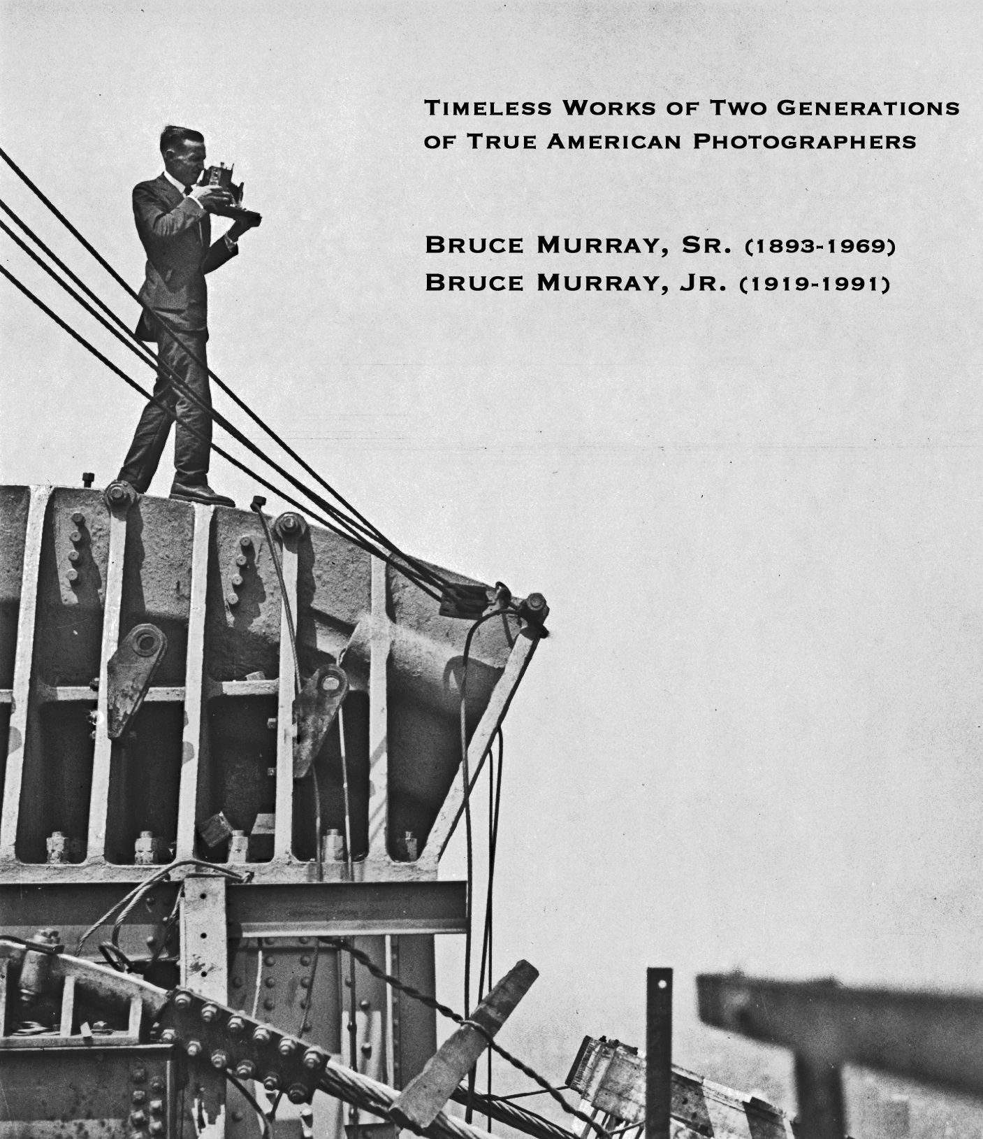 Photographer Bruce Murray atop the Ben Franklin Bridge in Philadelphia 1924