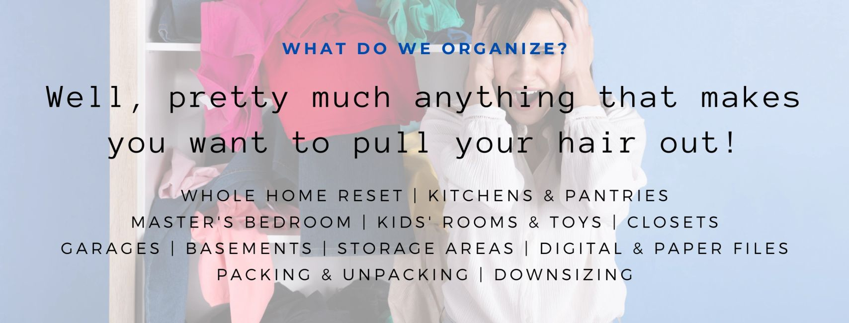 What do we organize?