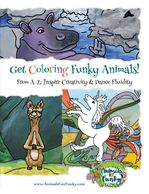 Get Coloring Funky Animals: From A-Z: Inspire Creativity and Dance Fluidity. Written by Sarahndipity