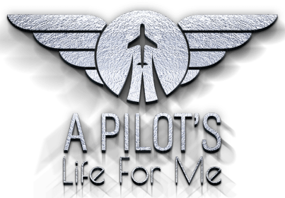 A Pilot's Life For Me