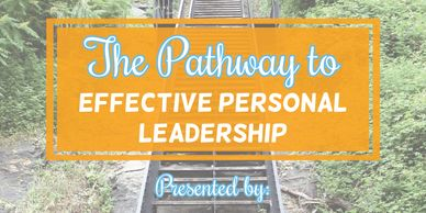 Finding the pathway to leading your personal life effectively.
