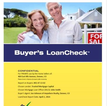 Buyer's LoanCheck report. Confidence builder for offers given to Home Sellers. Convert free to SLC.