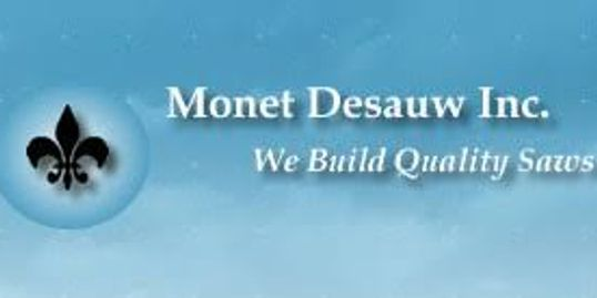 Monet Desauw Inc. We Build Quality Saws.  Service Wood Truss Industrial Saw Automatic Manual