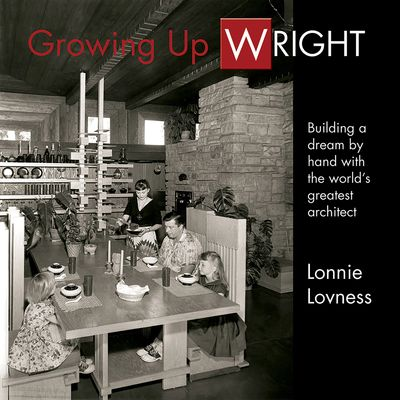 "Book cover, ""Growing Up Wright"" by Lonnie Lovness"