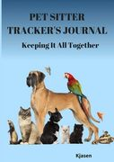 Pet Sitter Tracker Journal