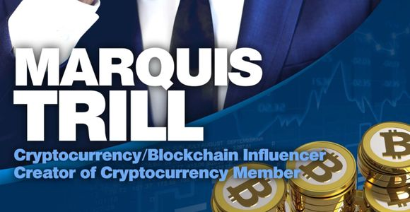 MarQuis Trill cryptocurrency blockchain investor and trader.