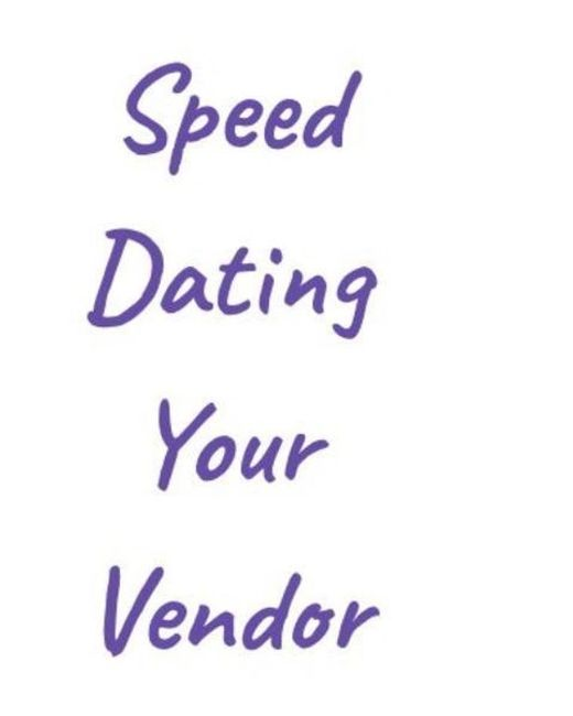 Speed Dating Your Vendor sign