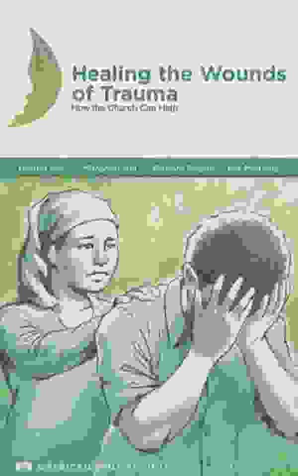 Healing the Wounds of Trauma Manua: How the Church Can Help  by American Bible Society