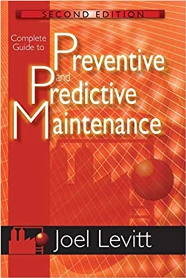 Preventive and Predictive Maintenance by Joel Levitt