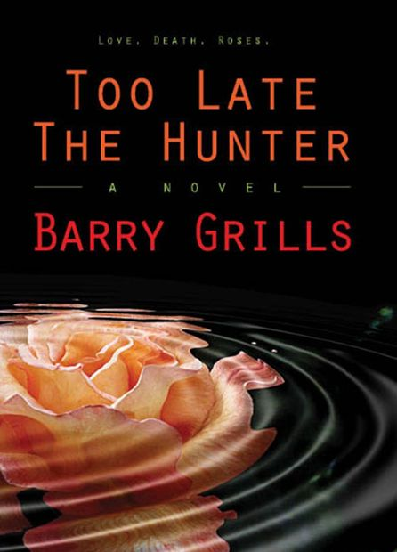 Cover of Too Late The Hunter by Barry Grills