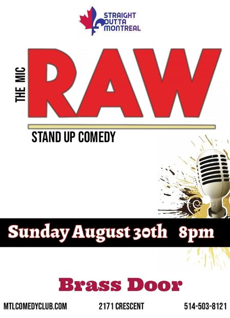 RAW , Sunday August 30th at 8pm. Stand-Up Comedy Show at Brass Door ( 2171 Crescent )