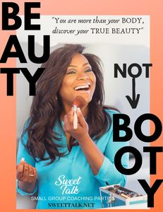 "Discover your true value with ""BEAUTY NOT BOOTY"" Sweet Talk Coaching Party."