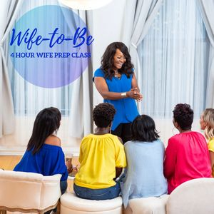 "Don't go into a Marriage blind, be prepared with the ""Wife-To-Be"" Sweet Talk Coaching Party."