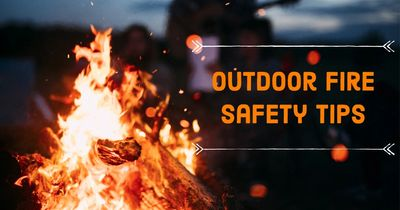 Outdoor fire safety, bonfire, campfire, safety tips, environment, burn laws, burning restrictions