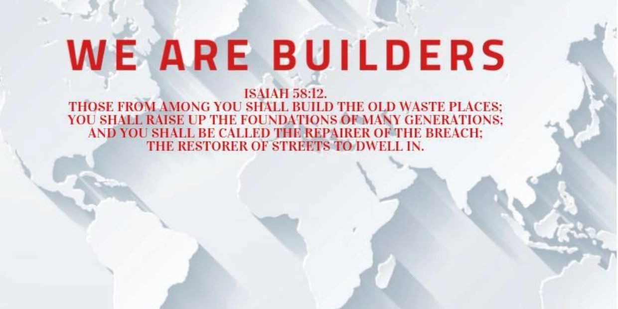 """Those from among you Shall build the old waste places; You shall raise up the  foundations . . ."""