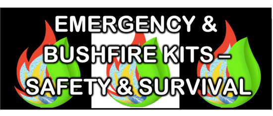Emergency & Bushfire Kits - Safety & Survival