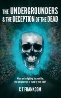 The Undergrounders & the Deception of the Dead, teen fiction, crime thriller, sequel, mystery, spy.