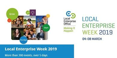 Local Enterprise Week 2019 Local Enterprise Office Fingal County Council Making it happen