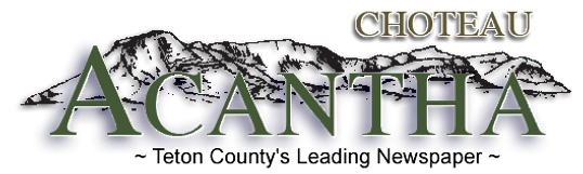 Choteau Acantha Newspaper serving Teton County and Augusta MT Montana #augustachamber