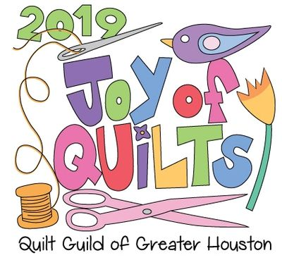 2019  Joy of Quilts presented by Quilt Guild of Greater Houston