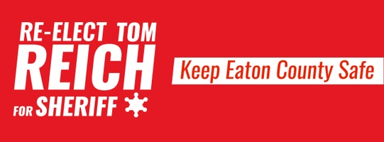 Tom Reich for Eaton County Sheriff