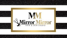 Mirror Mirror Hair & Skin Studio