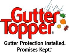 Gutter Topper is the most effective, efficient gutter cover system available
