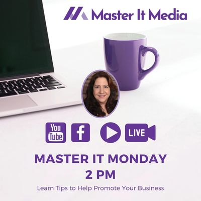 Weekly Master It Monday Live Events at 2pm on Master It Media's www.facebook.com/masteritmedia