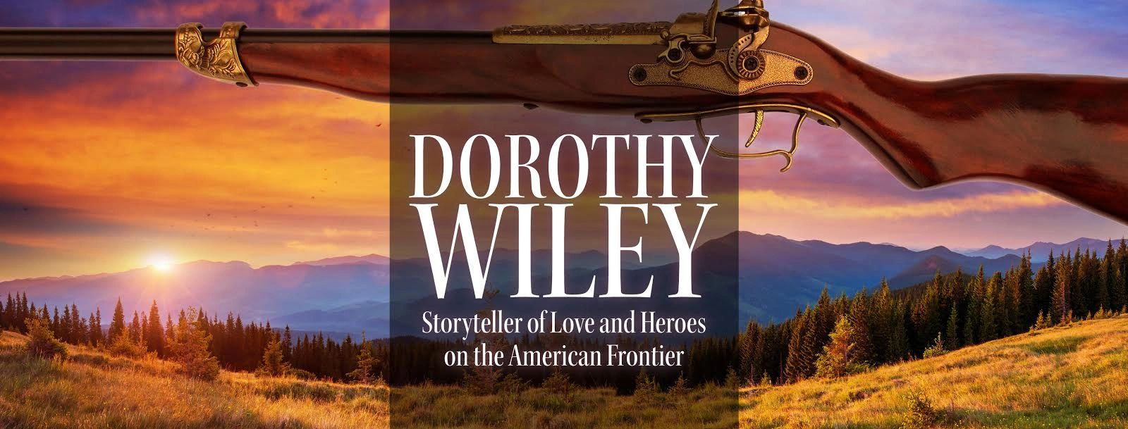 Author Dorothy Wiley, historical romance,  western romance, American Wilderness Series