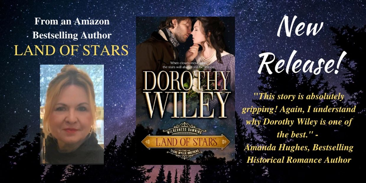 LAND OF STARS Historical Romance by Amazon bestselling author Dorothy Wiley.