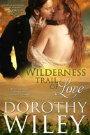American Wilderness Series Romances by award-winning author Dorothy Wiley.