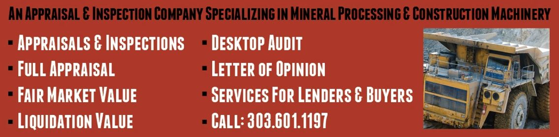 Heavy Machinery appraisals and inspections. Mineral processing, construction machinery