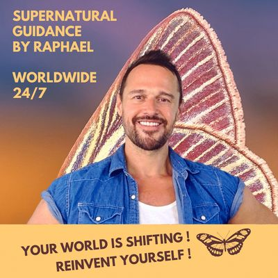Raphael The Worlds Medium : supernatural guidance, the worlds is shifting, reinvent yourself now