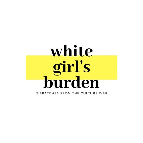 White Girls' Burden