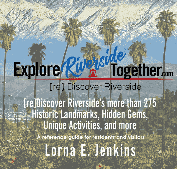 Explore Riverside Together is a travel book for Riverside residents, families, and friends. Looking