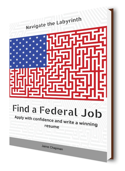 Find a Federal Job  Navigate the Labyrinth Apply with confidence and write a winning resume.