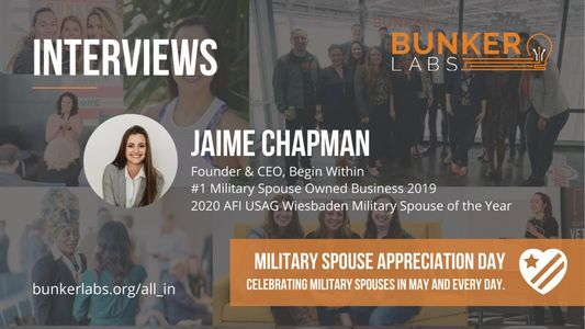 Bunker Labs interview Jaime Chapman for Military Spouse Appreciation Day celebrating milspouses