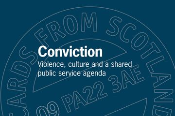 Conviction: Violence, culture and a shared public service agenda John Carnochan