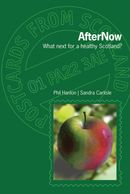 AfterNow: What next for a healthy Scotland? Phil Hanlon and Sandra Carlisle
