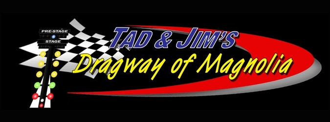 Tad & Jims Dragway of Magnolia