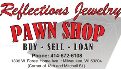Reflections Jewelry in Milwaukee is Your Trusted Pawn Shop and Jewelry Store. We Buy, Sell, and Loan