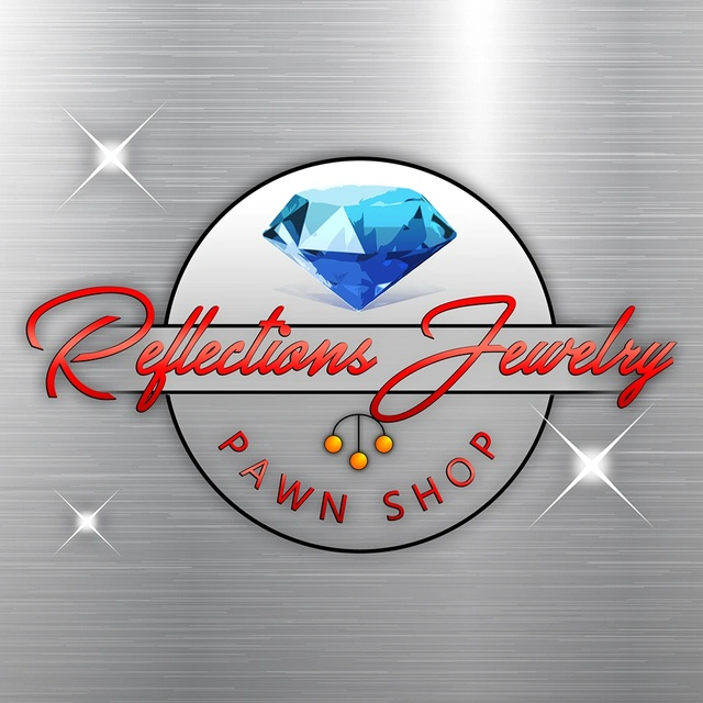 Reflections Jewelry - Your Trusted Pawn Shop Buy, Sell, and Loans