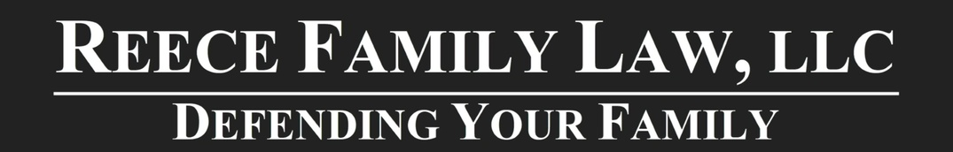 Reece Family Law, LLC & DEFENDING YOUR FAMILY