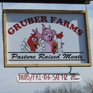 Gruber Farms Pasture Raised Meats is the  finest protein in all the land.