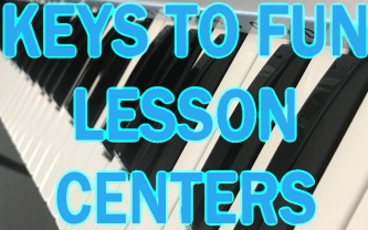 KEYS TO FUN  LESSON CENTERS