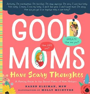Copy of book cover Good Moms Have Scary Thoughts by Karen Kleiman